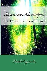 Le pervers Narcissique, la force du cameleon (PN t. 2) Format Kindle
