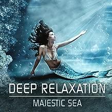 Majestic Sea - Deep Relaxation: Music For Meditation, Spa, Progressive Muscle Relaxation, Sleep, Healing, Yoga & Wellness
