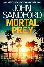 Mortal Prey: Lucas Davenport 13 (Prey Novels)