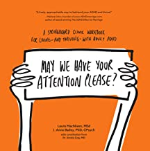 May We Have Your Attention Please?: A Springboard Clinic Workbook for Living--and Thriving--with Adult ADHD