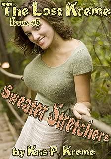 The Lost Kreme #5: Sweater Stretchers