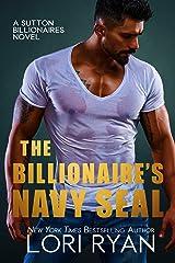 The Billionaire's Navy SEAL (The Sutton Billionaires Book 5) Kindle Edition