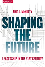 Shaping the Future: Leading in the 21st Century