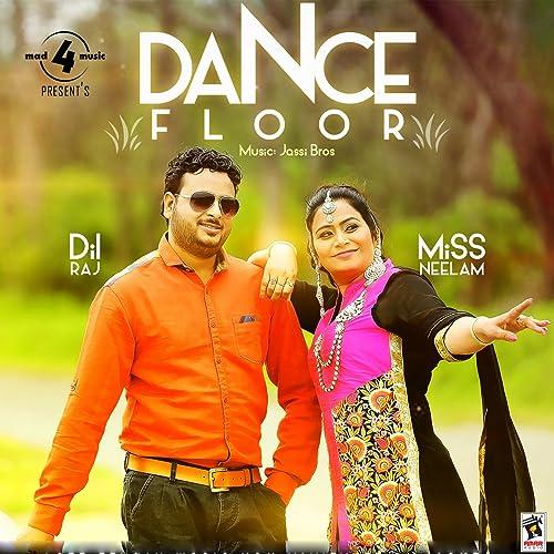 Amazon com: Dance Floor: Dilraj Miss Neelam: MP3 Downloads