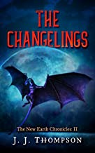 The Changelings (The New Earth Chronicles Book 2)
