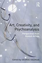Art, Creativity, and Psychoanalysis: Perspectives from Analyst-Artists