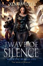 The Wave of Silence - The Wave of Silence 1: When the Worlds Fall (English Edition)