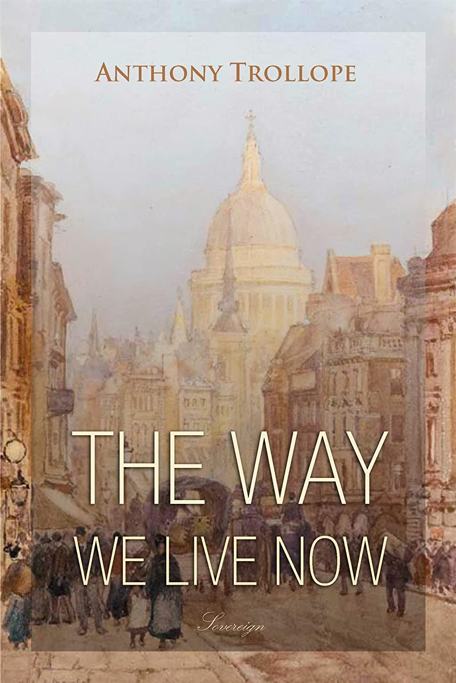稚魚がっかりする幾分The Way We Live Now (Timeless Classic) (English Edition)