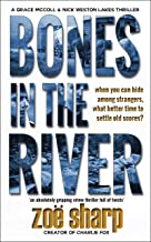 BONES IN THE RIVER: an absolutely gripping crime thriller full of twists (CSI Grace McColl & Detective Nick Weston Lakes T...