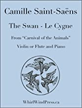 The Swan - Le Cygne for Violin & Piano - From The Carnival of the Animals/Carnival Des Animaux - Camille Saint-Saëns