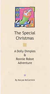 The Special Christmas: A Dolly Dimples and Ronnie Robot Adventure (Dolly Dimples Childrens Books Book 1)