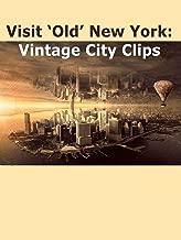 Visit 'Old' New York: Vintage City Clips
