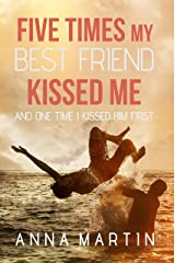 Five Times My Best Friend Kissed Me: and One Time I Kissed Him First (English Edition) Format Kindle