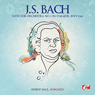 J.S. Bach: Suite for Orchestra No. 3 in D Major, BWV 1068 (Digitally Remastered)