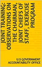 Joint Training: Observations on the Chairman, Joint Chiefs of Staff, Exercise Program