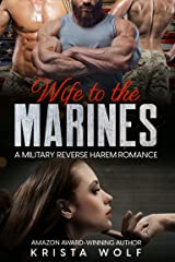 Wife to the Marines: A Military Reverse Harem Romance Kindle Edition