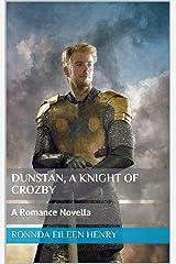 Dunstan, A Knight of Crozby: A Romance Novella Kindle Edition