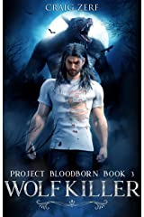 Project Bloodborn - Book 3: WOLF KILLER: A werewolves and shifters novel. Kindle Edition