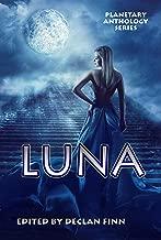 Planetary Anthology Series: Luna (Tuscany Bay's Planetary Anthology Series Book 2)