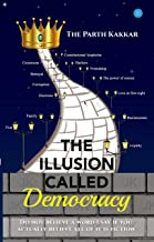 The Illusion Called Democracy