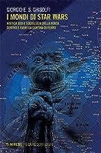 I mondi di Star Wars: Mistica Jedi e sociologia della Forza dentro e fuori la Cortina di ferro (Italian Edition)