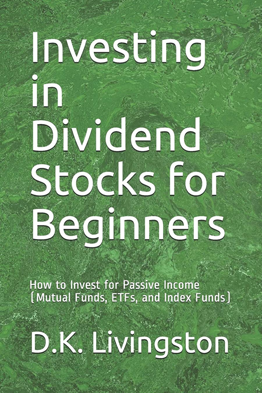 幸運な過去謝罪するInvesting in Dividend Stocks for Beginners: How to Invest for Passive Income (Mutual Funds, ETFs, and Index Funds)