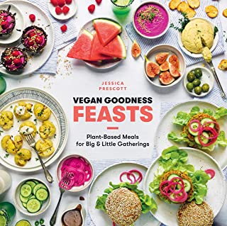 Vegan Goodness: Feasts: Plant-Based Meals for Big and Little Gatherings