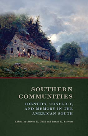 Southern Communities: Identity, Conflict, and Memory in the American South (English Edition)