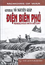 Dien Bien Phu : Rendevous with History (First Edition) (Memoirs of War)