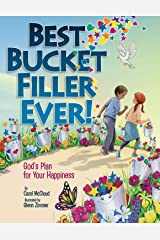 Best Bucket Filler Ever!: God's Plan for Your Happiness (Bucketfilling Books) Kindle Edition
