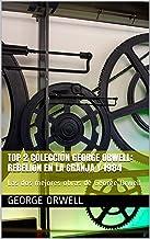 TOP 2 COLECCIÓN GEORGE ORWELL: REBELIÓN EN LA GRANJA y 1984: Las dos mejores obras de George Orwell (Spanish Edition)