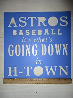 Vintage look ASTROS BASEBALL IT'S WHAT'S GOING DOWN IN H-TOWN Houston .primitive collegiate font.antique. cardstock STENCIL .YOU RECEIVE QTY 2