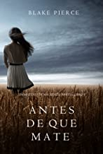 Antes de que Mate (Un Misterio con Mackenzie White—Libro 1) (Spanish Edition)