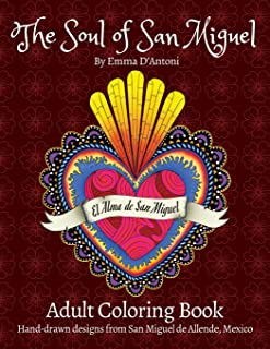 The Soul of San Miguel Adult Coloring Book: Hand-Drawn Designs from San Miguel de Allende, Mexico