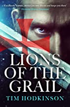 Lions of the Grail (Knight Templar Richard Savage Book 1)
