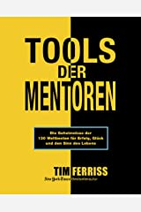 Tools der Mentoren: Die Geheimnisse der Weltbesten für Erfolg, Glück und den Sinn des Lebens (German Edition) Kindle Edition