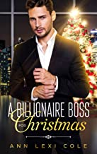 A Billionaire Boss For Christmas: An Enemies to Lovers Christmas Romance