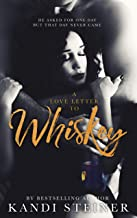 A Love Letter to Whiskey: A Friends-to-Lovers Romance