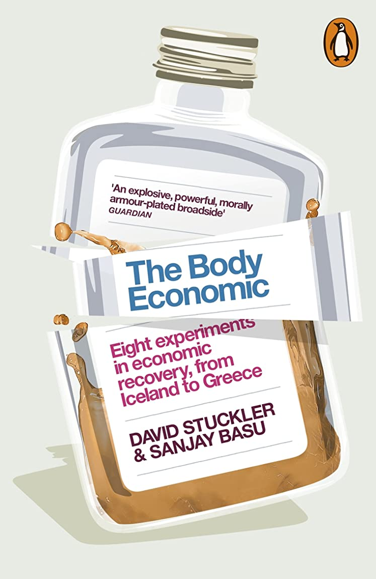 思想数学予防接種するThe Body Economic: Eight experiments in economic recovery, from Iceland to Greece (English Edition)