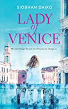 LADY of VENICE: A beautiful heart-wrenching novel of  love lost and secrets untold...