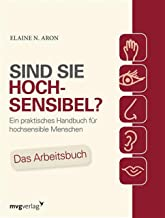 Sind Sie hochsensibel?: Ein praktisches Handbuch für hochsensible Menschen. Das Arbeitsbuch (German Edition)