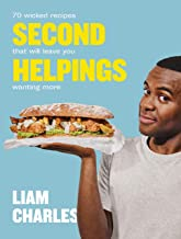 Liam Charles Second Helpings: 70 wicked recipes that will leave you wanting more