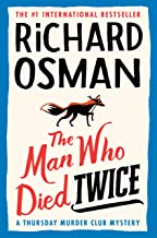 The Man Who Died Twice: A Thursday Murder Club Mystery
