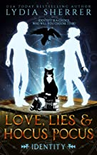 Love, Lies, and Hocus Pocus Identity (A Lily Singer Cozy Fantasy Adventure Book 6)