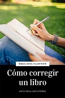 Cómo corregir un libro (Guía para escritores nº 1) (Spanish Edition)