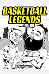 Basketball Legends: The Stories Behind The Greatest Players in History - Coloring Book for Adults & Kids Paperback