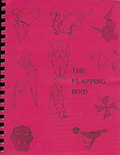 Magic, Inc. The Flapping Bird, A Collection of Projects for Origami Enthusiasts