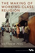 The Making of Working-Class Religion (Working Class in American History)