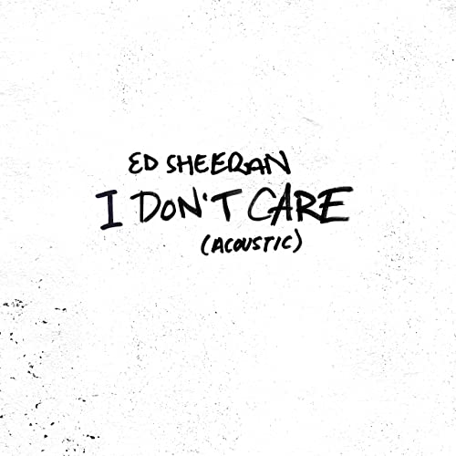 I Don T Care Acoustic By Ed Sheeran On Amazon Music Amazon Com