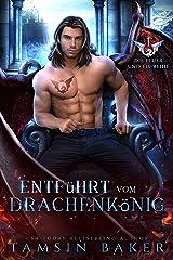 Entführt vom Drachenkönig (Die Feuer und Eis-Reihe Book 1) (English Edition) Format Kindle